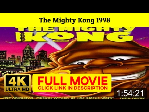 The Mighty Kong 1998 FuII