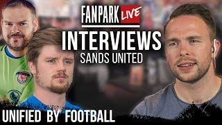 Unified By Football (Sands United) - FanPark Live Interviews