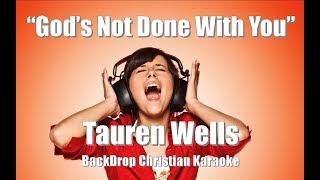 "Tauren Wells ""God's Not Done With You"" BackDrop Christian Karaoke"
