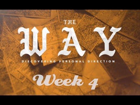 The Way Sermon Series Week 4
