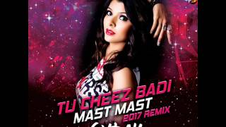 Tu Cheez Badi Hai Mast Mast (2017) DJ Syrah