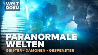Paranormalen Welt - Geister, Dämonen & Gespenster   HD Doku