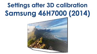 Samsung 46H7000 settings after 3D calibration