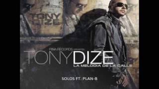 Tony Dize - Solos Feat. Plan-B (La Melodia de la Calle: Updated) NUEVO 2009