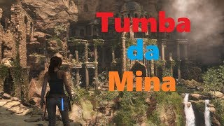 Rise of the Tomb Raider Tumba da mina