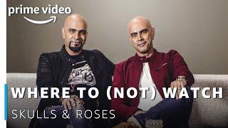 Where to (not) Watch Skulls & Roses | Akash Gupta, Raghu Ram, Rajiv Lakshman | Amazon Original 2019
