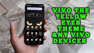 Vivo the yellow eyes theme any vivo devices [HINDI]