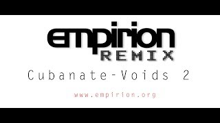 Cubanate Voids - empirion remix 2