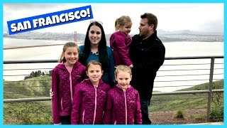 FUN FAMILY TRIP TO SAN FRANCISCO!