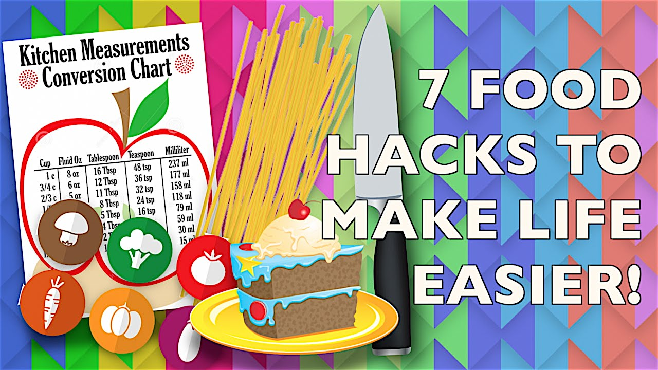 7 Food Hacks to Make Life Easier!