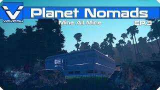 Planet Nomads: Mine All Mine | Let's Play / Gameplay | Part 3