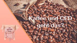 Kaffee und Ced, worauf Du achten musst I Morbus Crohn