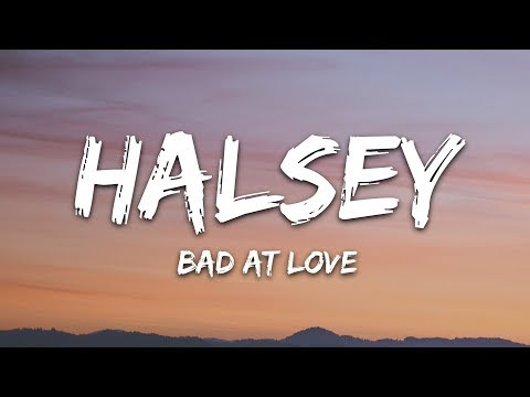 Halsey - Bad At Love (Lyrics) Letra