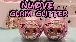 NUOVE LOL SURPRISE GLAM GLITTER - UNBOXING N. 2