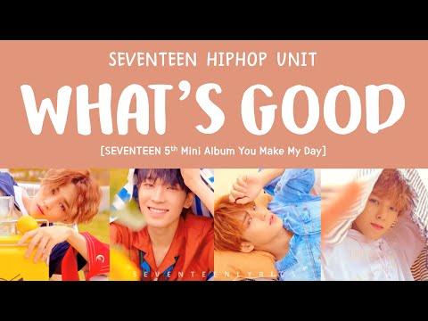 [LYRICS/가사] SEVENTEEN (세븐틴) HIP HOP TEAM - WHAT'S GOOD [5th Mini Album YOU MAKE MY DAY]