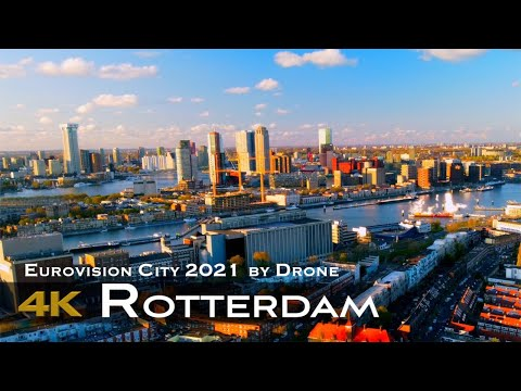 ROTTERDAM EUROVISION 2021 4K Drone | City of the Biggest Song Contest in the World