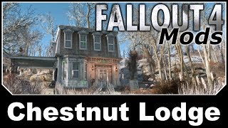 Fallout 4 Mods - Chestnut Lodge