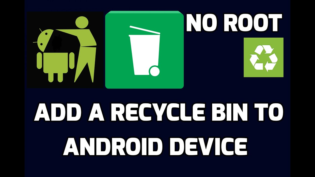 Phone Recycle Bin Android Phone how to add a recycle bin your android device phone youtube phone