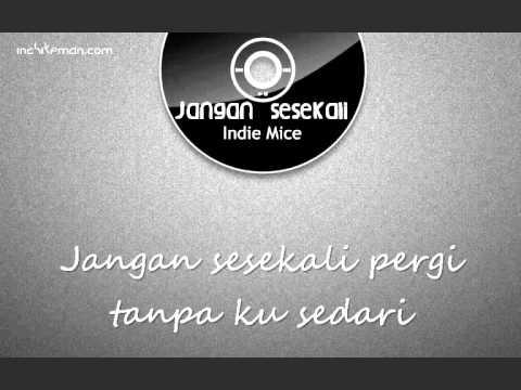 Jangan Sesekali - Indie Mice dengan lirik | with lyric