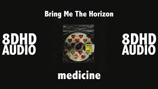 medicine (Bring Me The Horizon) - 8D Audio Video