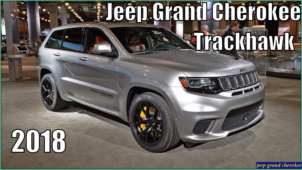jeep cherokee 2018 2018 jeep grand cherokee trackhawk review interior and exterior youtube. Black Bedroom Furniture Sets. Home Design Ideas