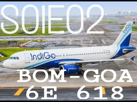 FLIGHT REPORTS - 2016 INDIA | MUMBAI-GOA | INDIGO AIRLINES 6E 618 | TERMINAL 1B MUMBAI