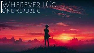 Nightcore - Wherever I go [One Republic] HD 1080p