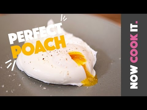Poach The Perfect Egg! | Now Cook It