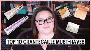 TOP 10 CHANTECAILLE MUST-HAVES!