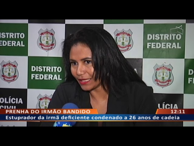 DF ALERTA - Estuprador da irmã deficiente condenado a 26 anos de cadeia