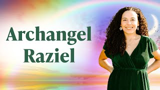 Archangel Raziel: Who he is and how he's here to help you