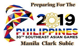 The Philippines Are Preparing For The 2019 Southeast Asian Games : Manila-clark-subic
