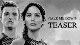 Katniss and Peeta--Talk Me Down: TEASER