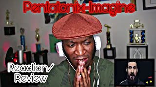 Imagine - Pentatonix *Reaction/Review*