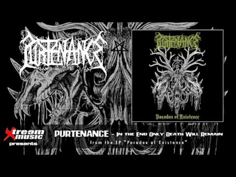 PURTENANCE - In the End Only Death Will Remain [2017]