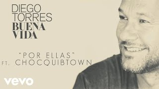 Diego Torres - Por Ellas (Cover Audio) ft. ChocQuibTown