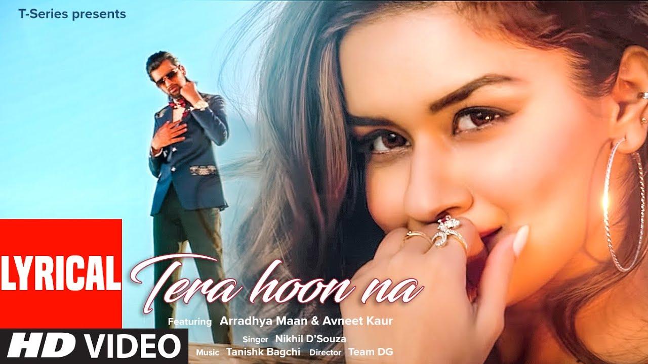Tera Hoon Na (LYRICAL) Nikhil D'Souza | Tanishk Bagchi | Rashmi Virag | Arradhya Maan, Avneet Kaur
