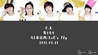 B1A4 (비원에이포) 'O.K' (Color Coded Lyrics Han/Rom/Eng/가사)
