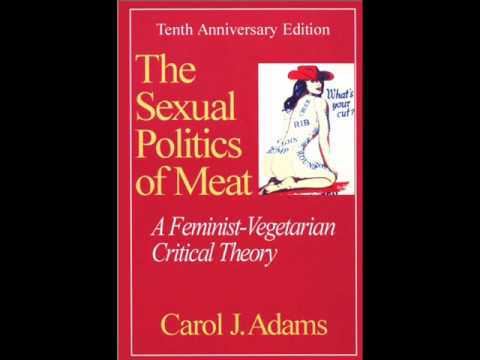 Consolidated : 'The Sexual Politics of Meat'
