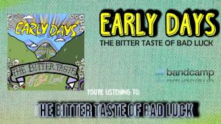 Early Days - The Bitter Taste Of Bad Luck