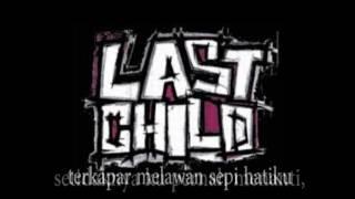 LAST CHILD -  TAK PERNAH TERNILAI LAGU