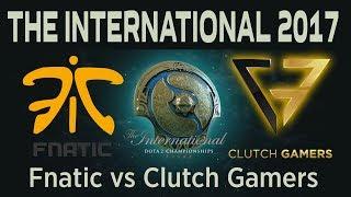[Dota 2 live] Fnatic vs Clutch Gamers - The International 2017 - TI7 Live Broadcast