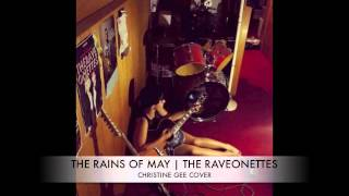 The Rains Of May - The Raveonettes (Christine Gee Cover)