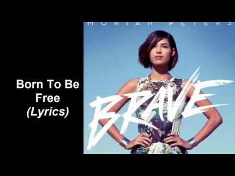 Moriah Peters - Born To Be Free (Lyrics)