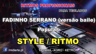 ♫ Ritmo / Style  - FADINHO SERRANO (versão baile) - Popular
