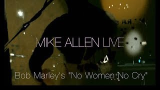 Mike Allen Live No Women No Cry Full version