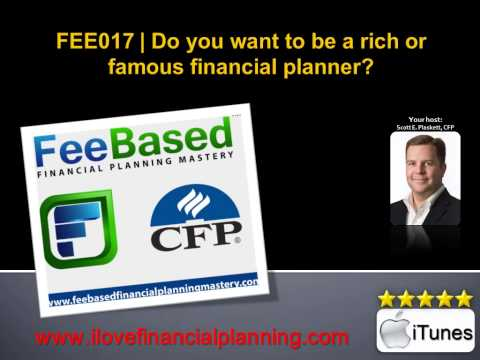 Do you want to be a rich or famous financial planner? | FEE017