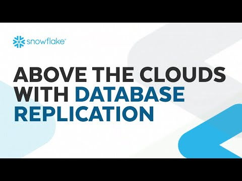 Webinar: Above the Clouds with Snowflake's Database Replication
