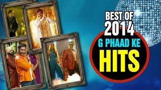 Best Of 2014 G Phaad Ke Hits | Video Songs Jukebox