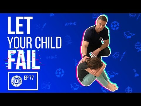 Let Your Child Fail – It's Good For Them and You   Dad University
